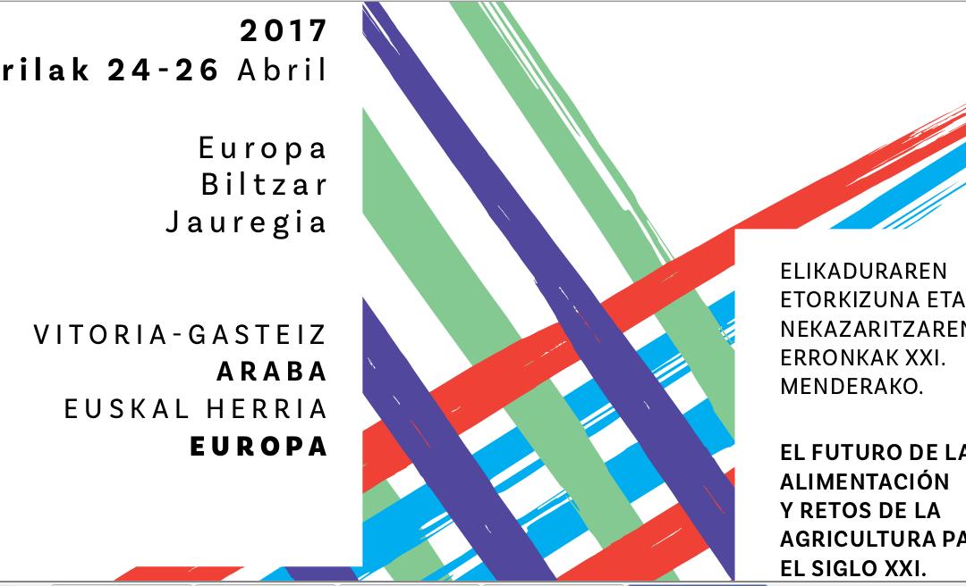 """Col·loqui Internacional: """"El Futur de l'Alimentació i Reptes de l'Agricultura per al Segle XXI"""", Vitòria-Gasteiz, abril 2017"""