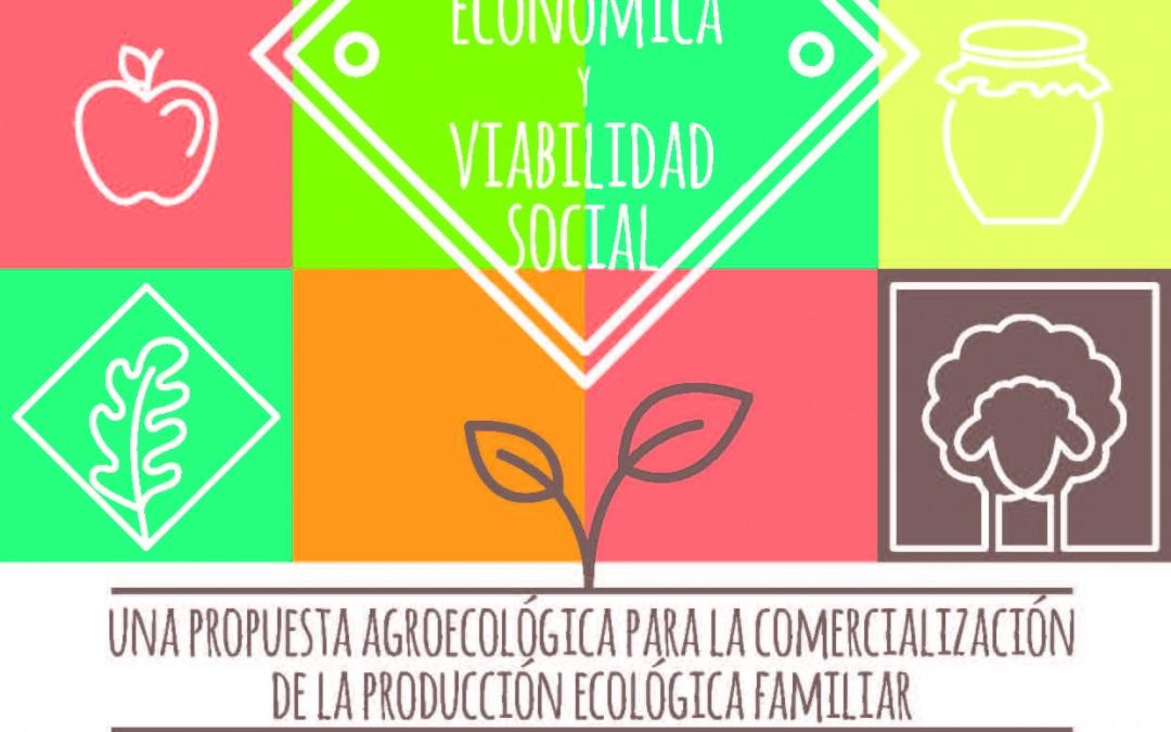"""Publicació """"Viabilitat econòmica i viabilitat social. Una proposta agroecològica per a la comercialització de la producció ecològica familiar"""""""