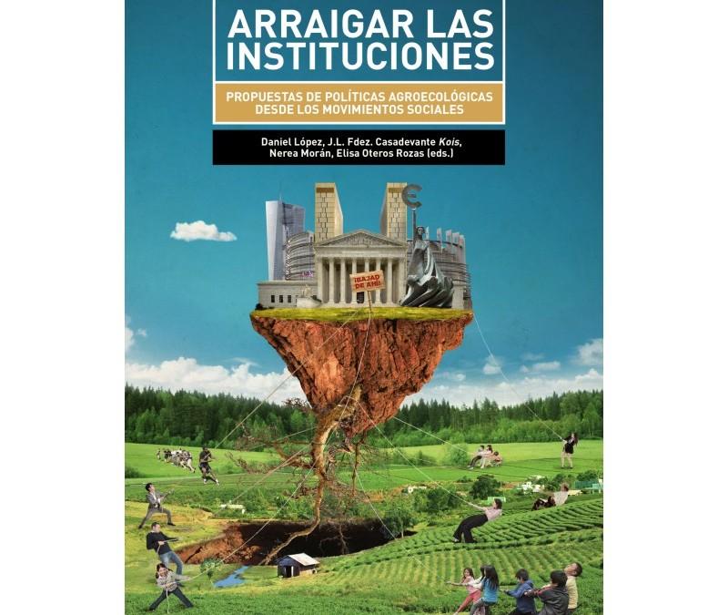 Arraigar las instituciones. Propuestas de políticas agroecológicas desde los movimientos sociales